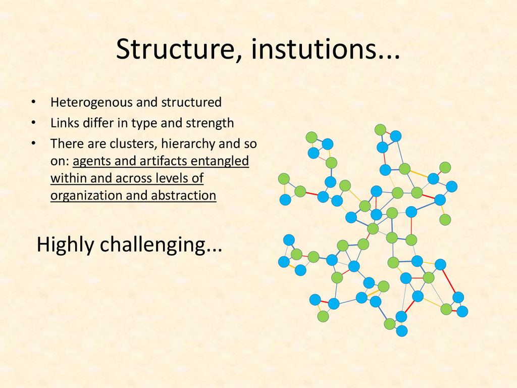 Structure, instutions... • Heterogenous and str...