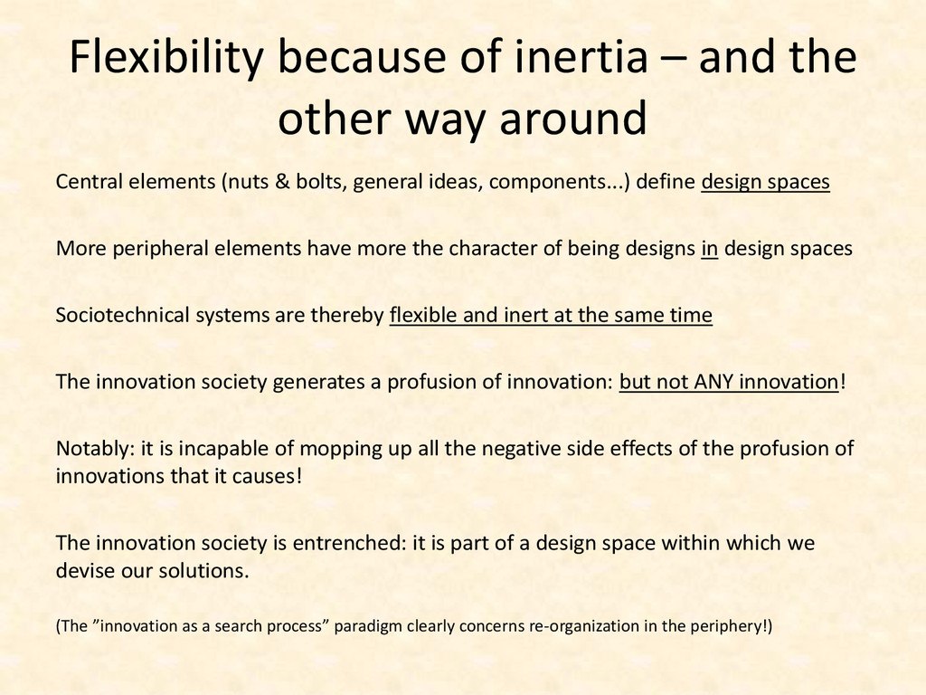 Flexibility because of inertia – and the other ...