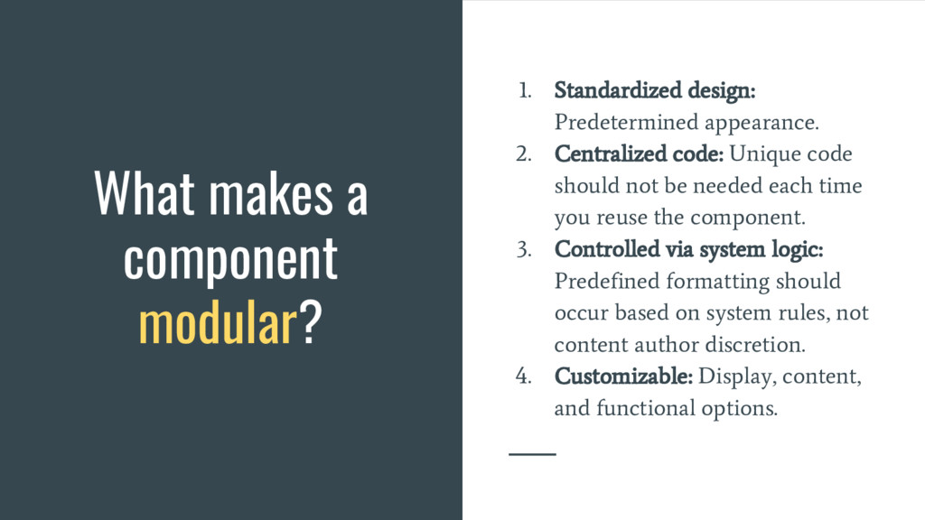 What makes a component modular? 1. Standardized...