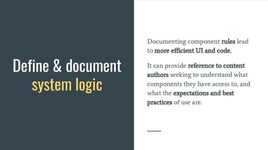 Define & document system logic Documenting comp...
