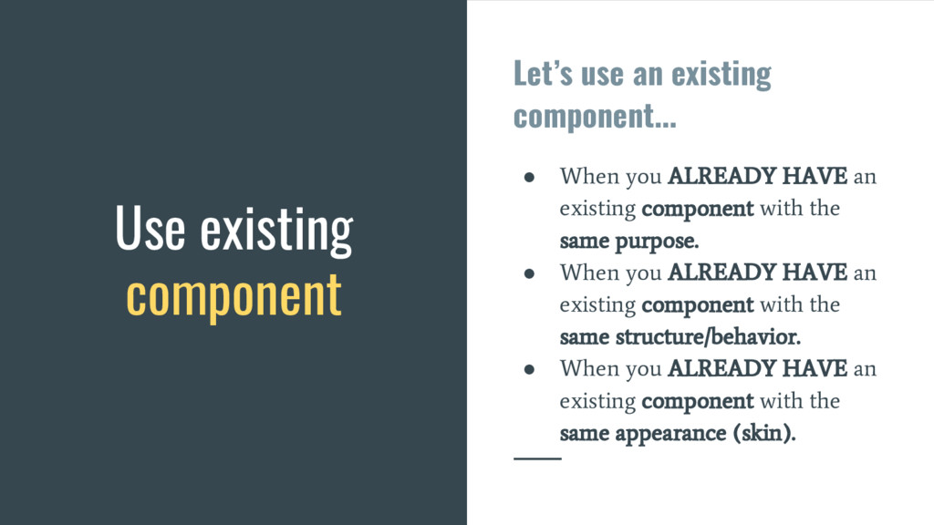 Let's use an existing component... ● When you A...