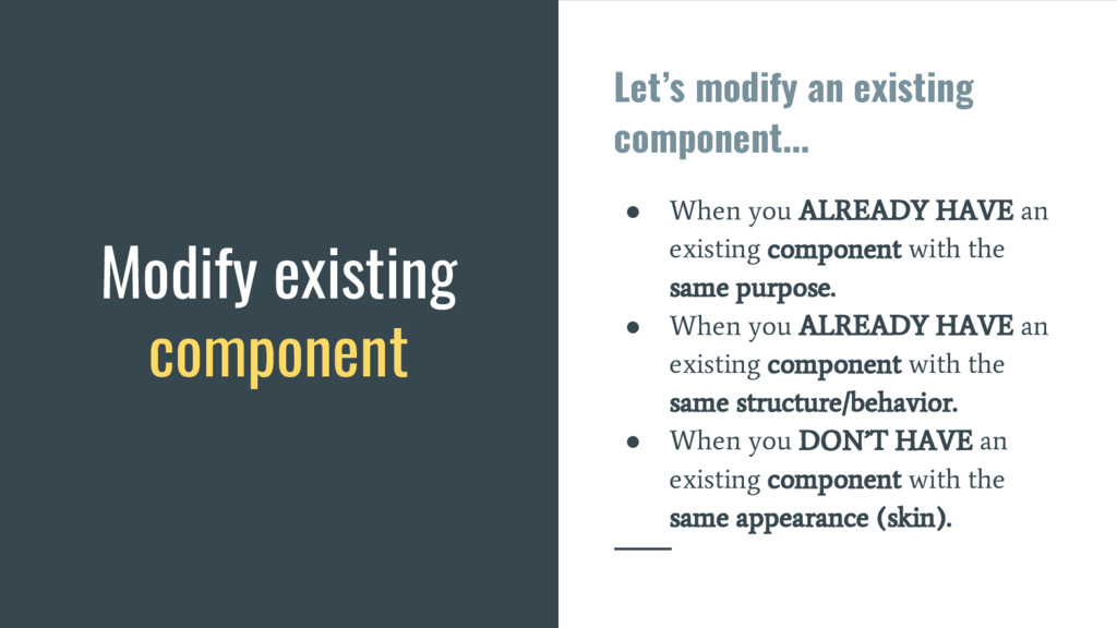 Modify existing component Let's modify an exist...
