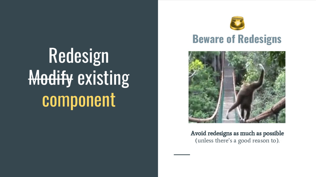 Beware of Redesigns Avoid redesigns as much as ...