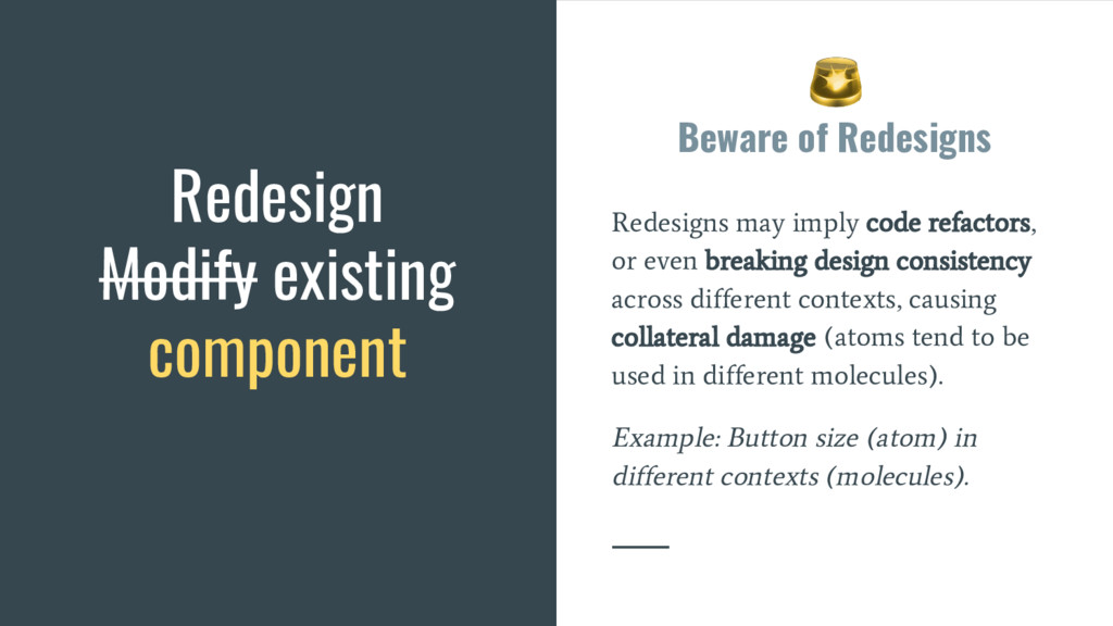 Beware of Redesigns Redesigns may imply code re...