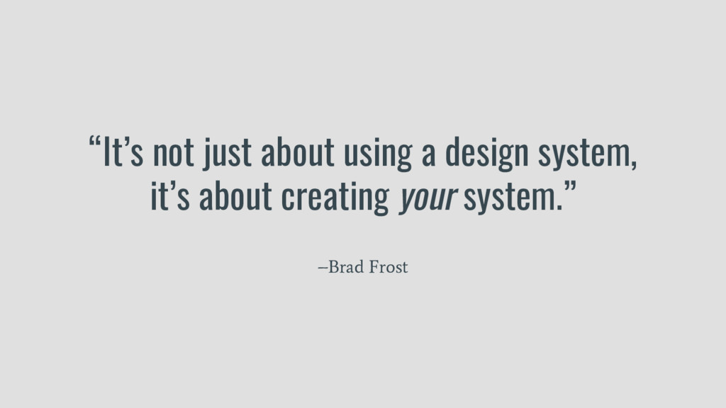 """""""It's not just about using a design system, it'..."""