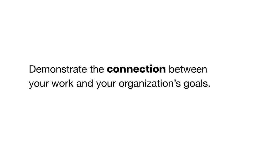 Demonstrate the connection between your work an...
