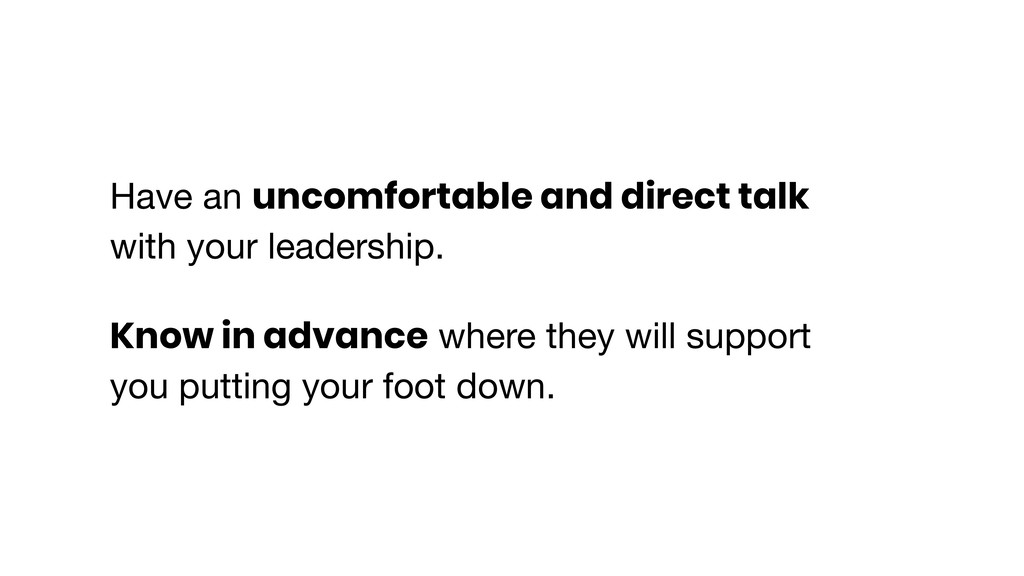 Have an uncomfortable and direct talk with your...