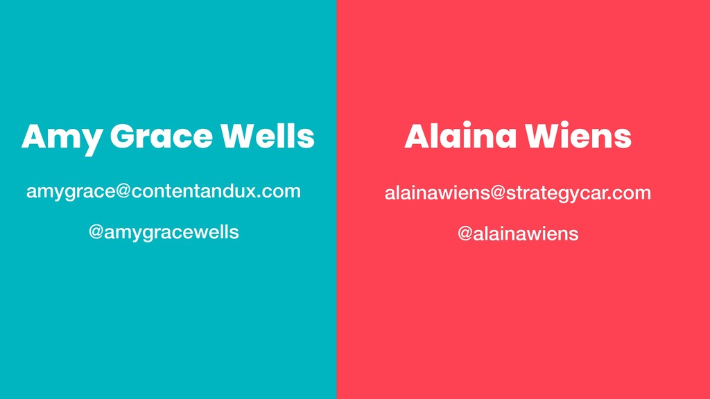 Alaina Wiens amygrace@contentandux.com @amygrac...