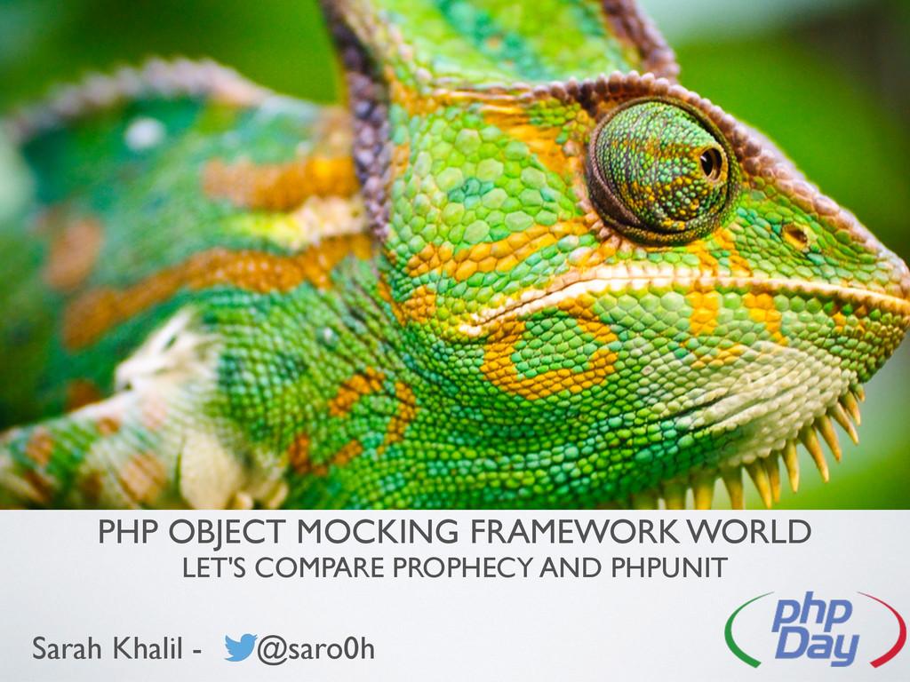 PHP OBJECT MOCKING FRAMEWORK WORLD LET'S COMPAR...