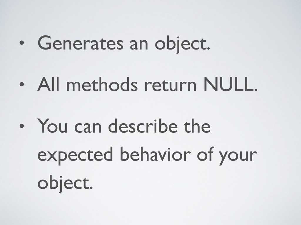 • Generates an object. • All methods return NUL...