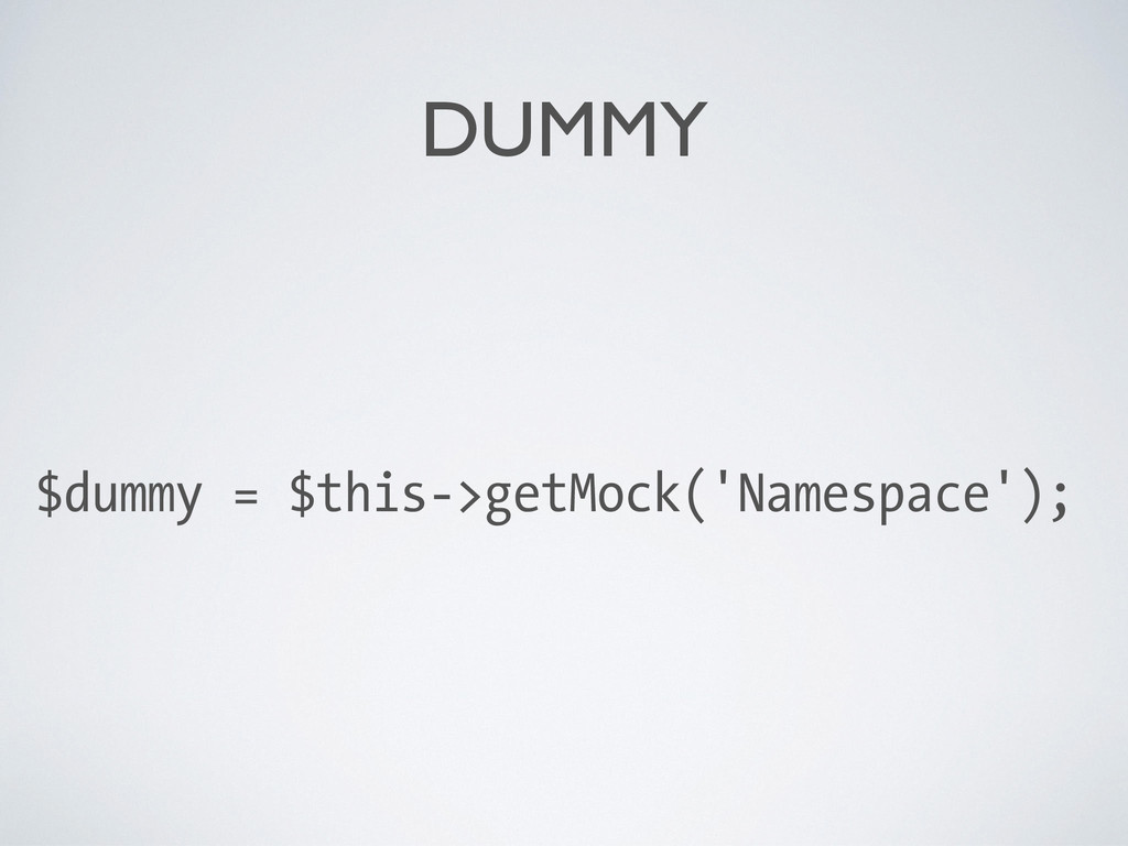 DUMMY $dummy = $this->getMock('Namespace');