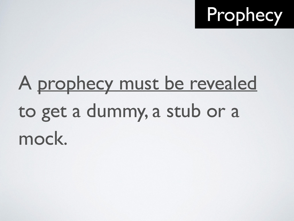 A prophecy must be revealed to get a dummy, a s...