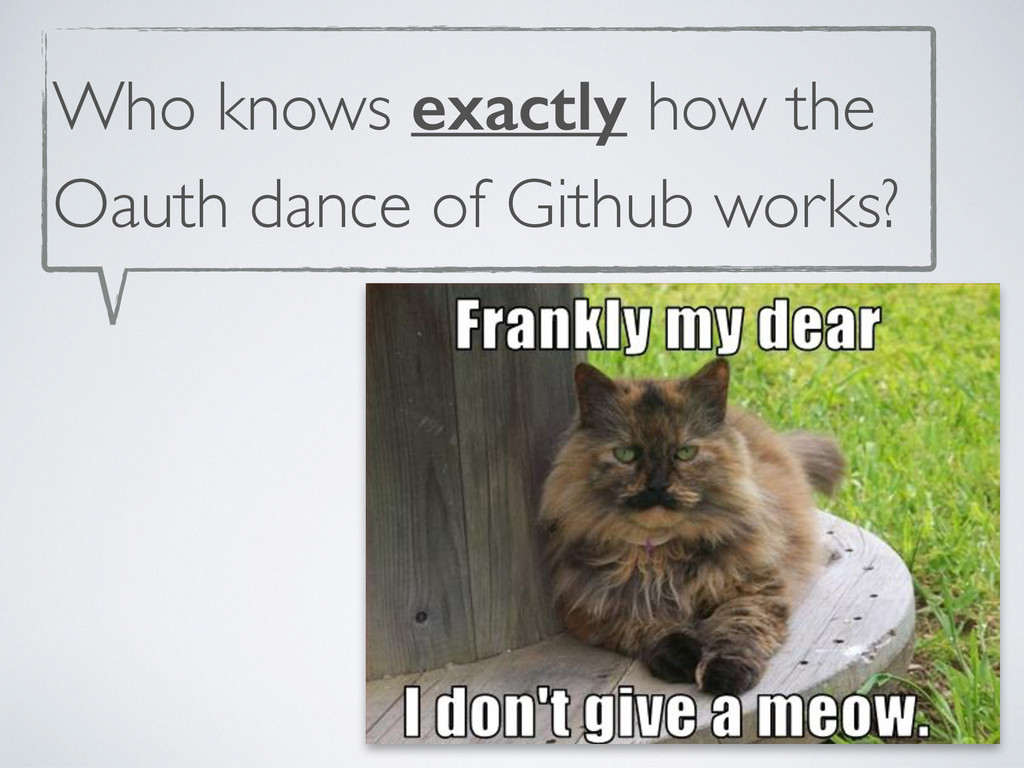 Who knows exactly how the Oauth dance of Github...