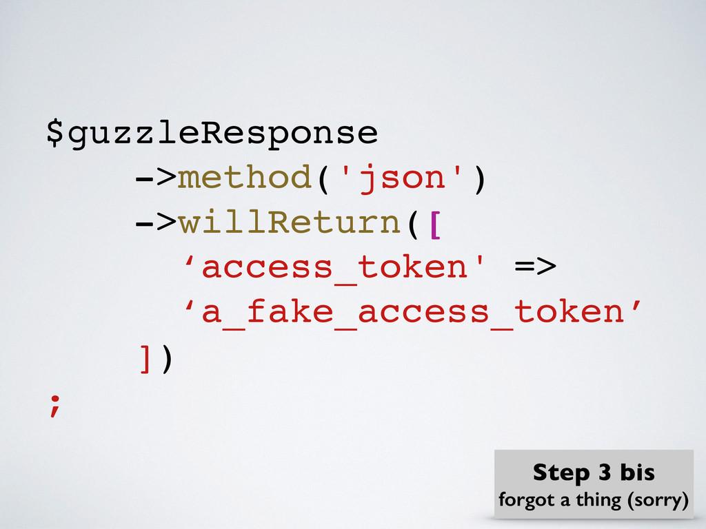 $guzzleResponse ->method('json') ->willReturn([...