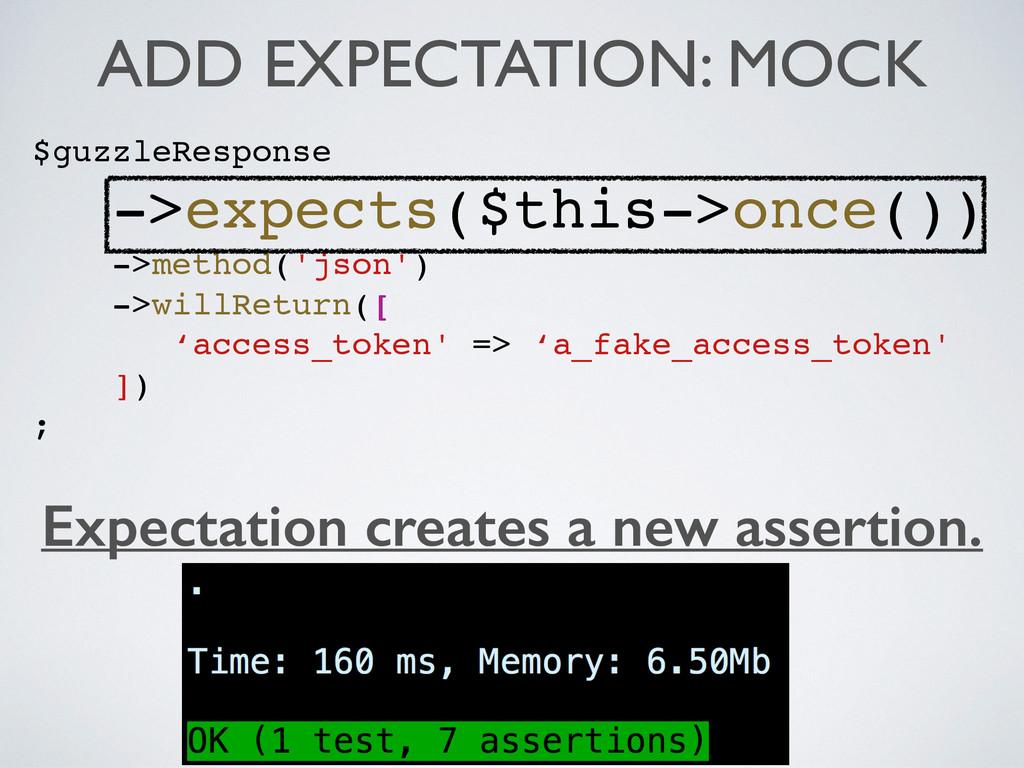 ADD EXPECTATION: MOCK $guzzleResponse ->expects...