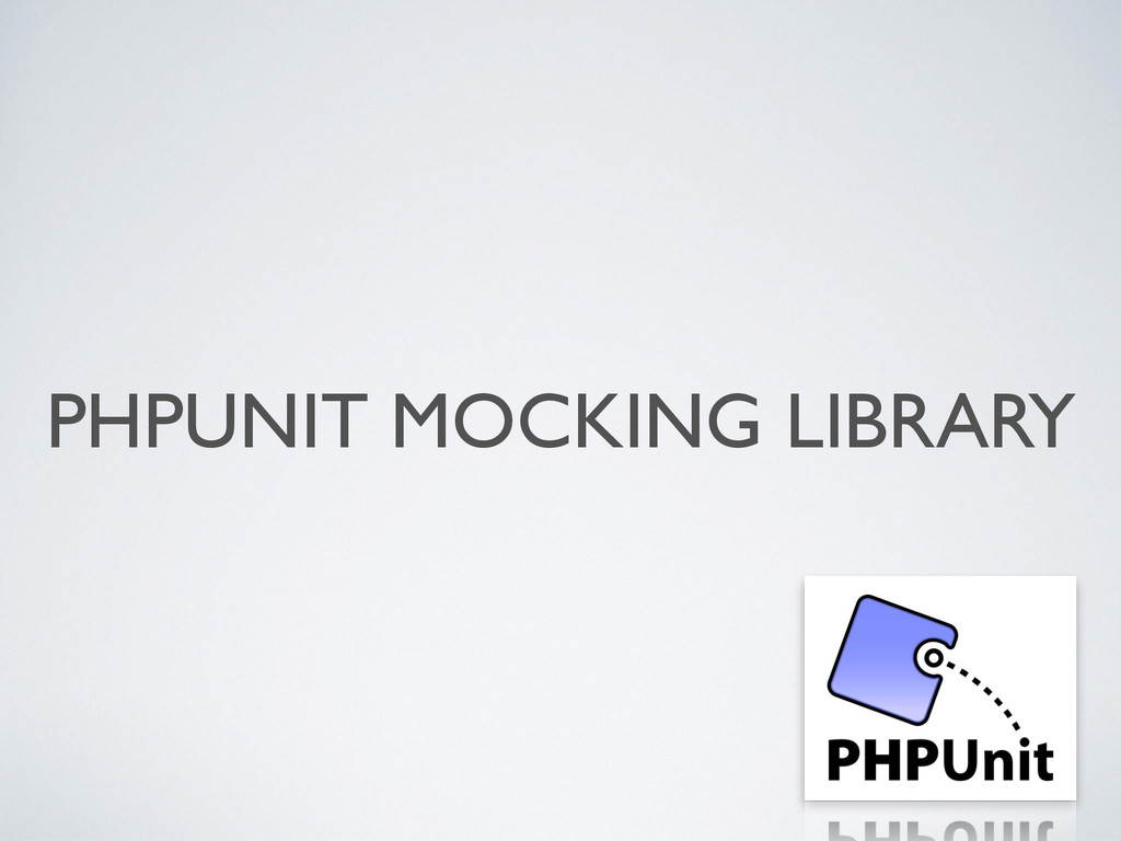 PHPUNIT MOCKING LIBRARY