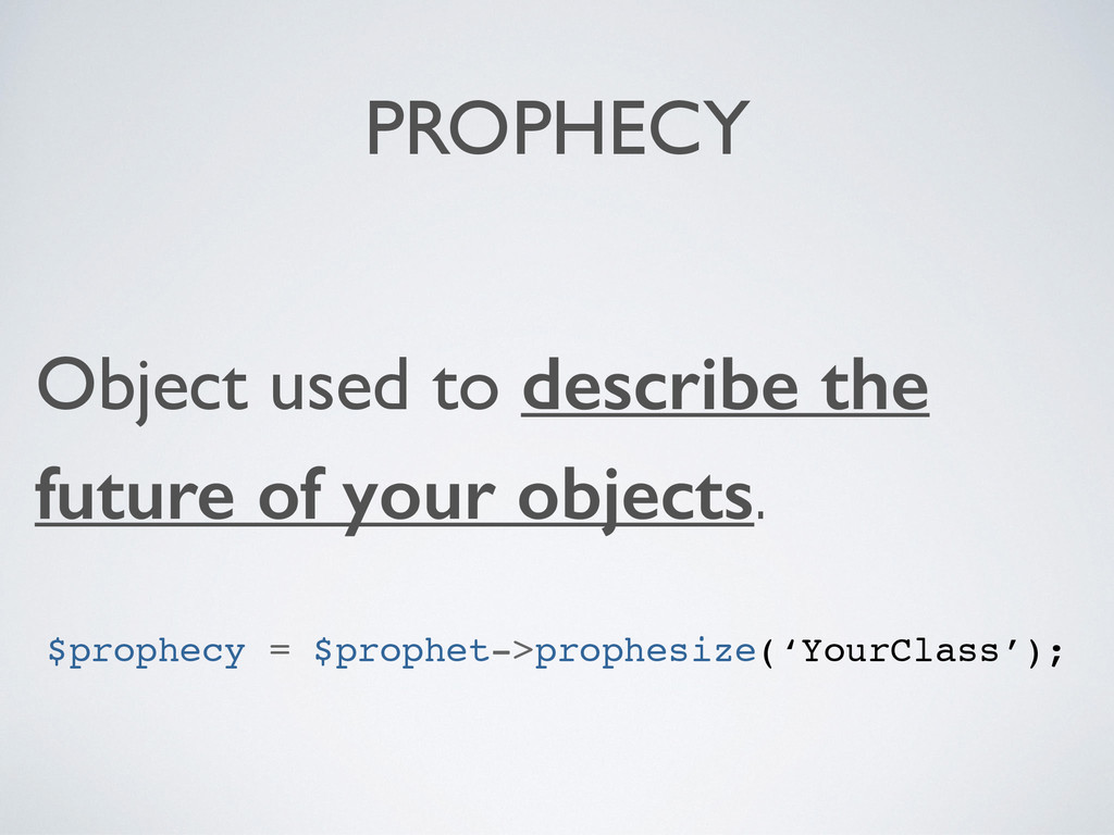 PROPHECY Object used to describe the future of ...