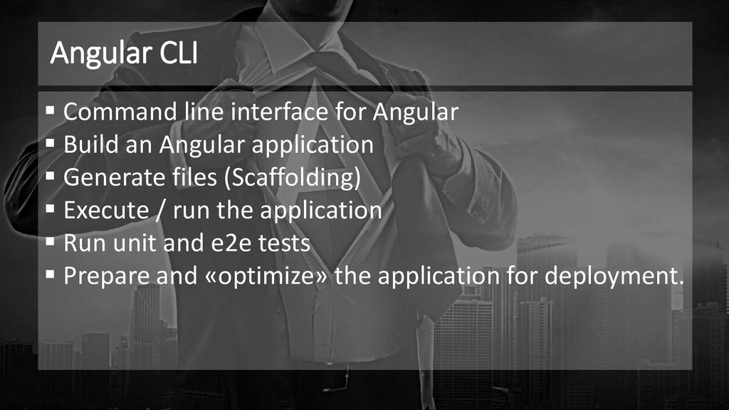 Angular CLI ▪ Command line interface for Angula...