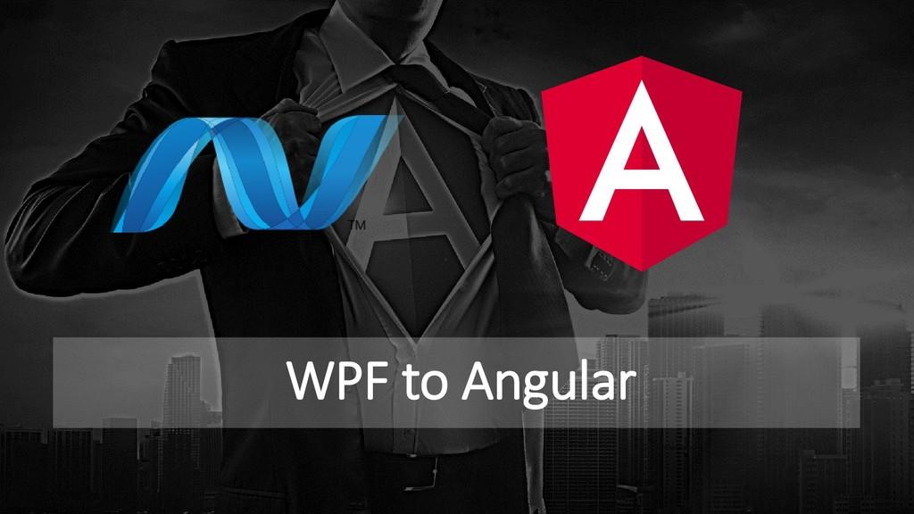 WPF to Angular