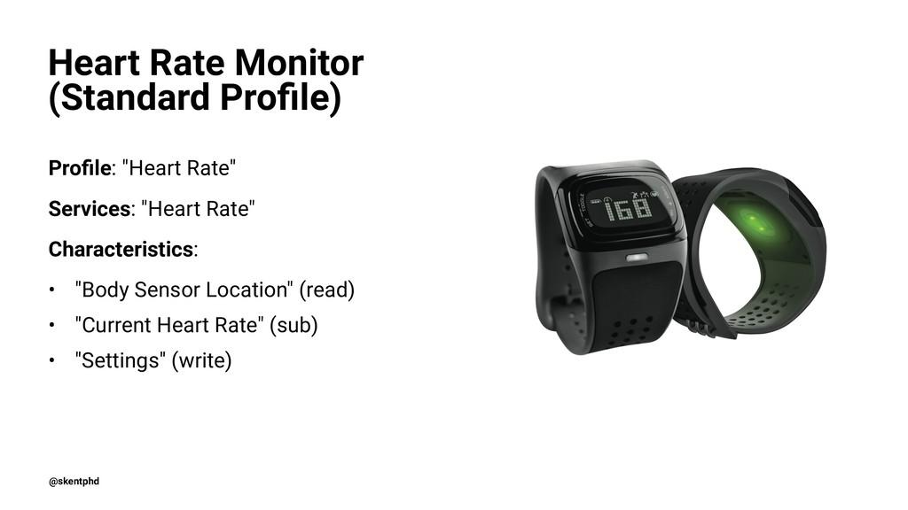 "Heart Rate Monitor (Standard Profile) Profile: ""H..."