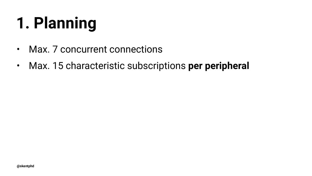 1. Planning • Max. 7 concurrent connections • M...