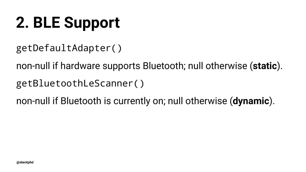 2. BLE Support getDefaultAdapter() non-null if ...