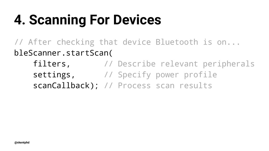 4. Scanning For Devices // After checking that ...