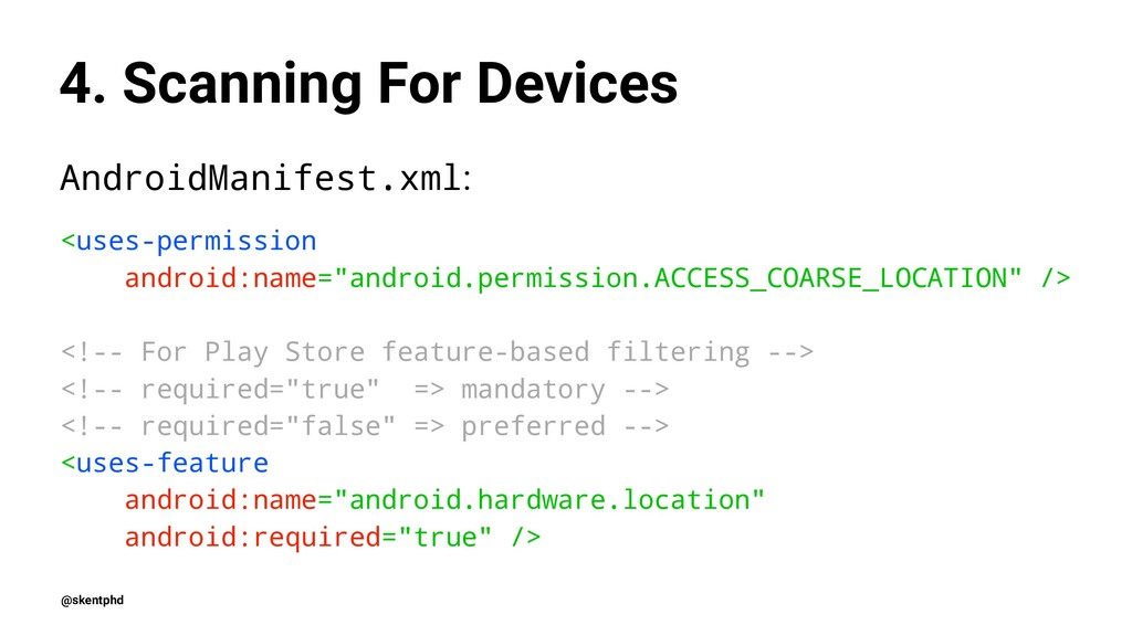 4. Scanning For Devices AndroidManifest.xml: <u...