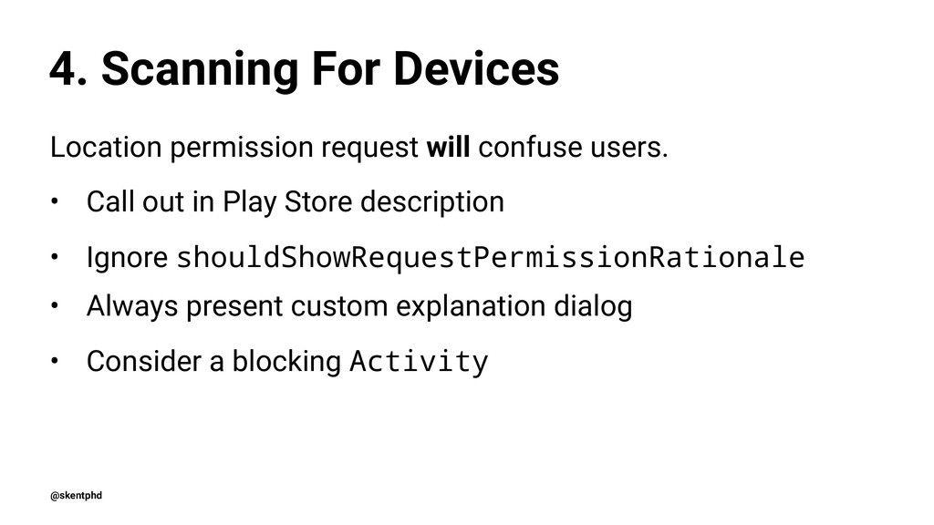 4. Scanning For Devices Location permission req...