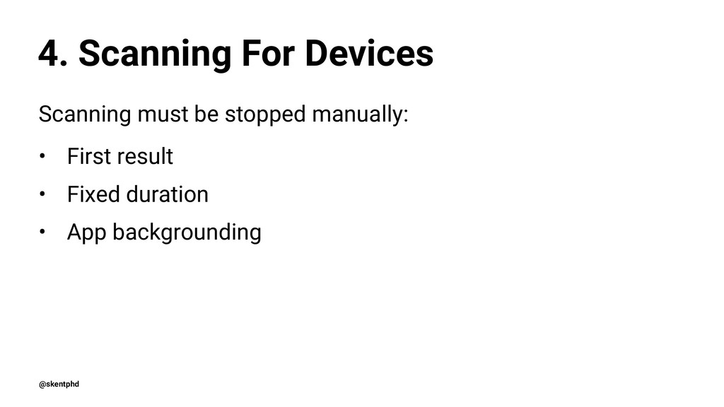4. Scanning For Devices Scanning must be stoppe...
