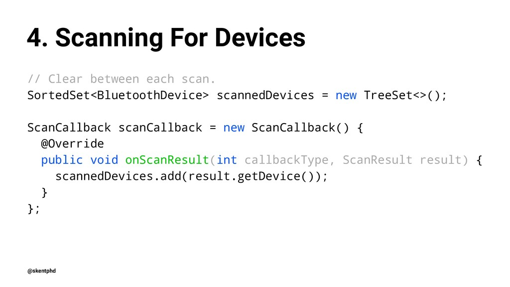 4. Scanning For Devices // Clear between each s...