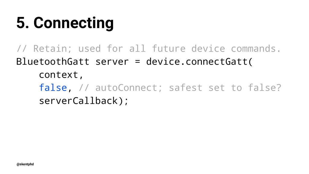 5. Connecting // Retain; used for all future de...