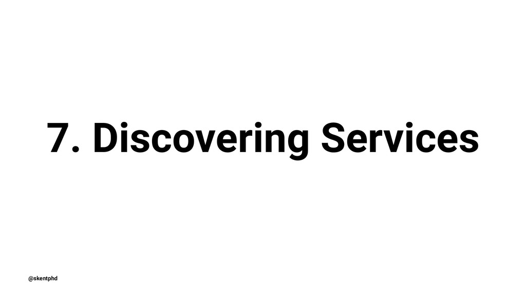 7. Discovering Services @skentphd