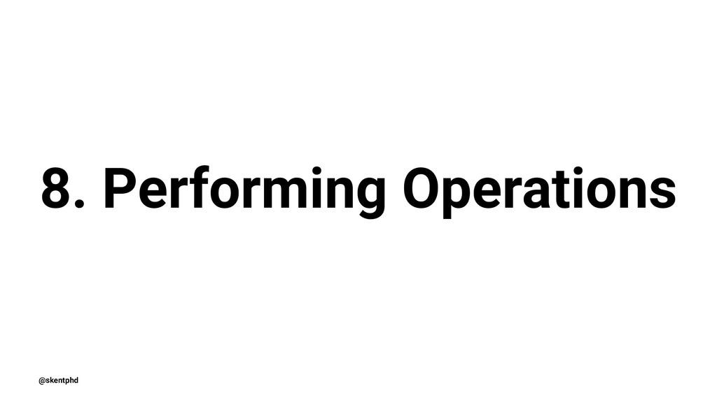 8. Performing Operations @skentphd