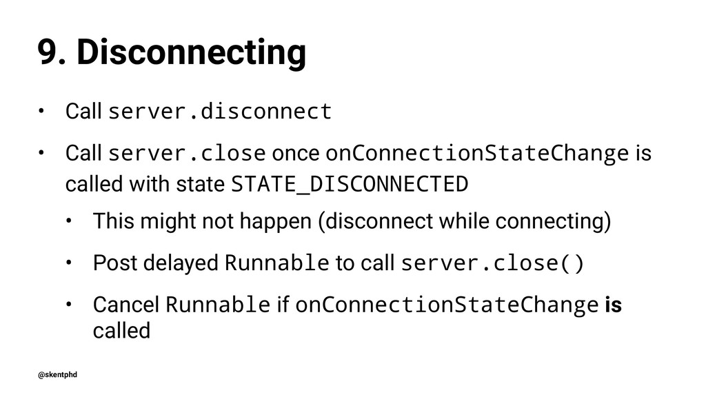 9. Disconnecting • Call server.disconnect • Cal...