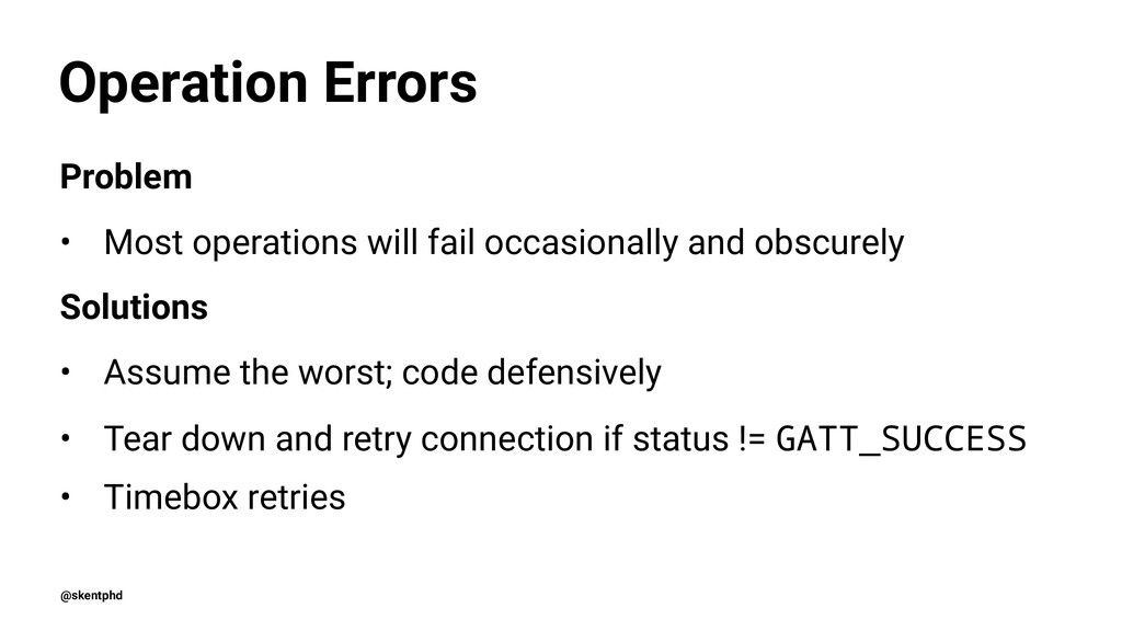 Operation Errors Problem • Most operations will...