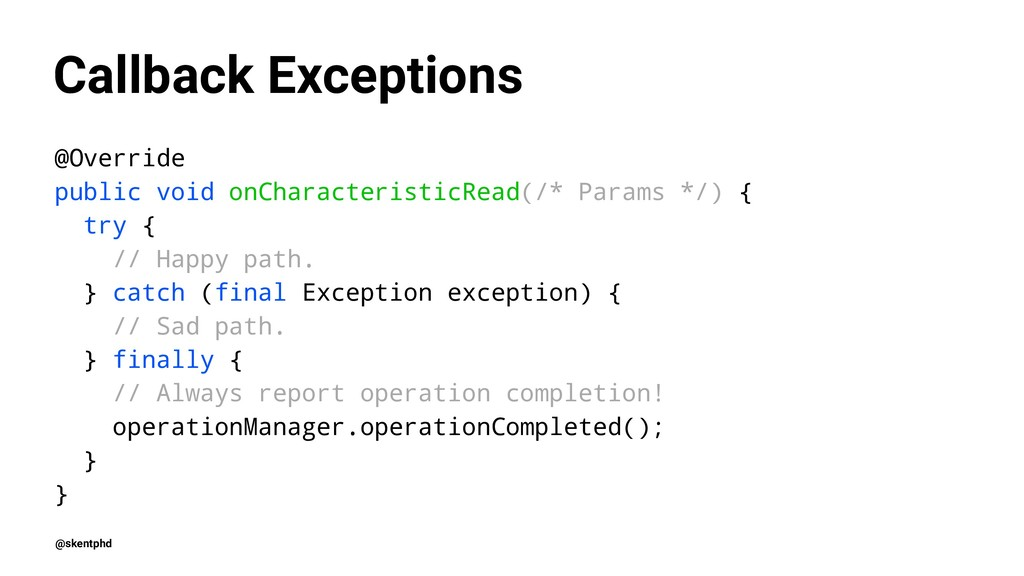 Callback Exceptions @Override public void onCha...