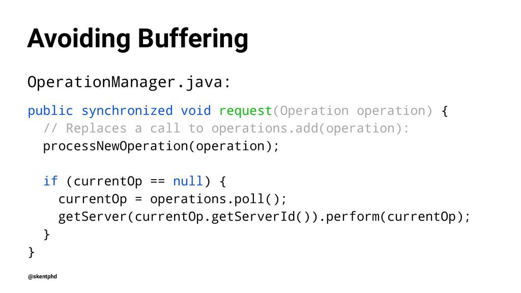 Avoiding Buffering OperationManager.java: publi...