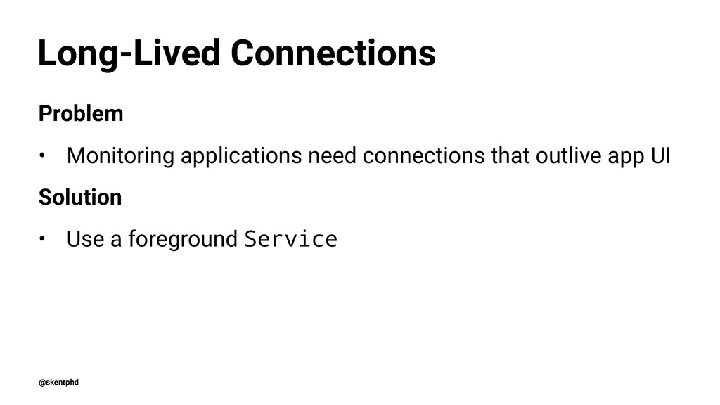 Long-Lived Connections Problem • Monitoring app...