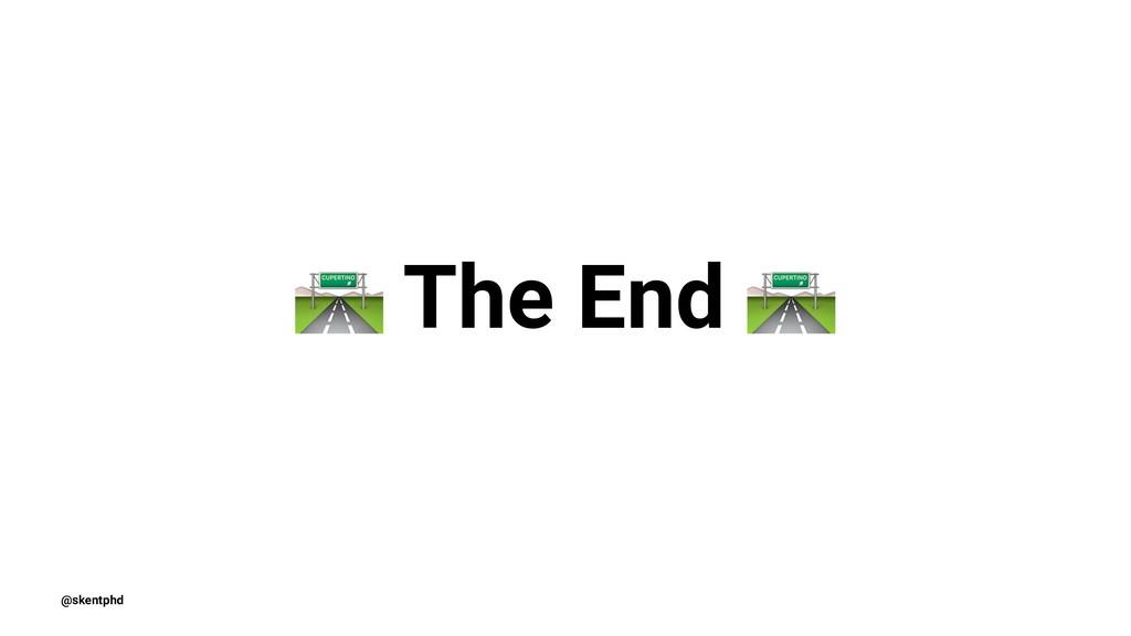 ! The End @skentphd