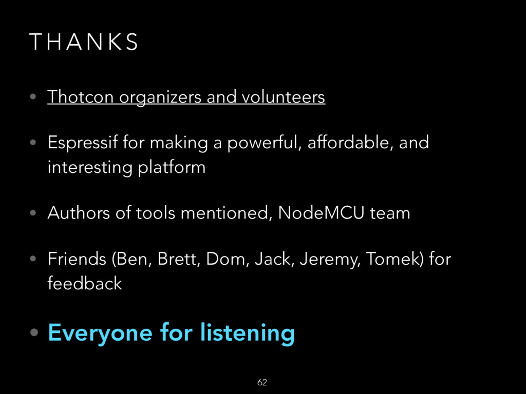 T H A N K S • Thotcon organizers and volunteers...