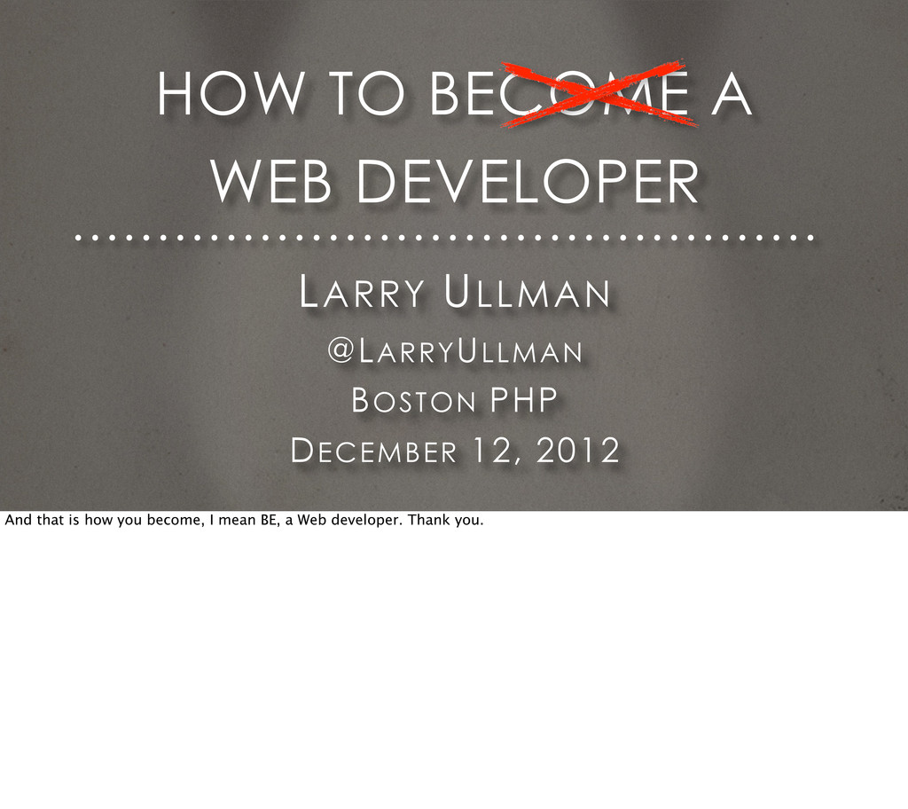 LARRY ULLMAN @LARRYULLMAN BOSTON PHP DECEMBER 1...