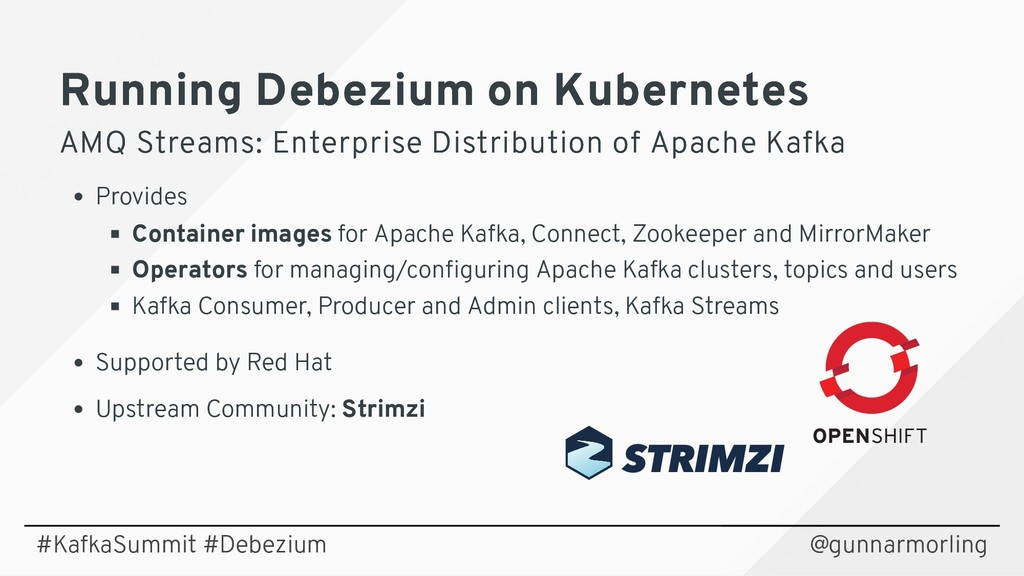 Running Debezium on Kubernetes Running Debezium...