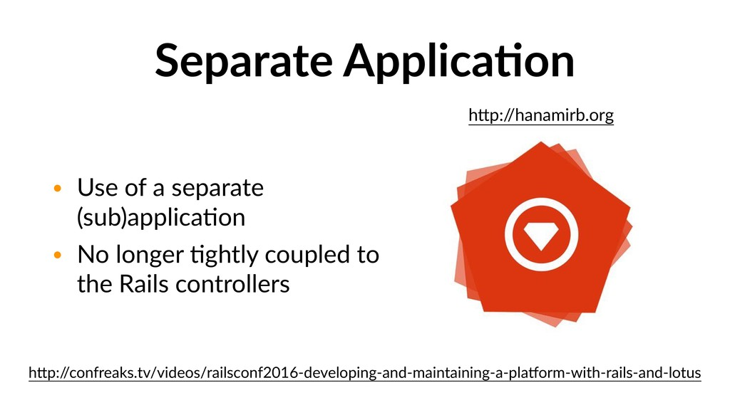 Separate ApplicaDon • Use of a separate (sub)ap...