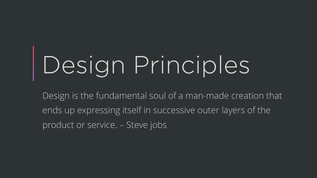 Design Principles Design is the fundamental sou...
