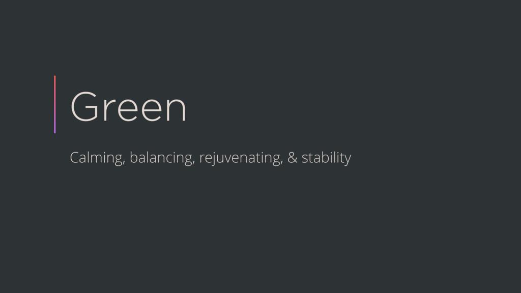 Green Calming, balancing, rejuvenating, & stabi...