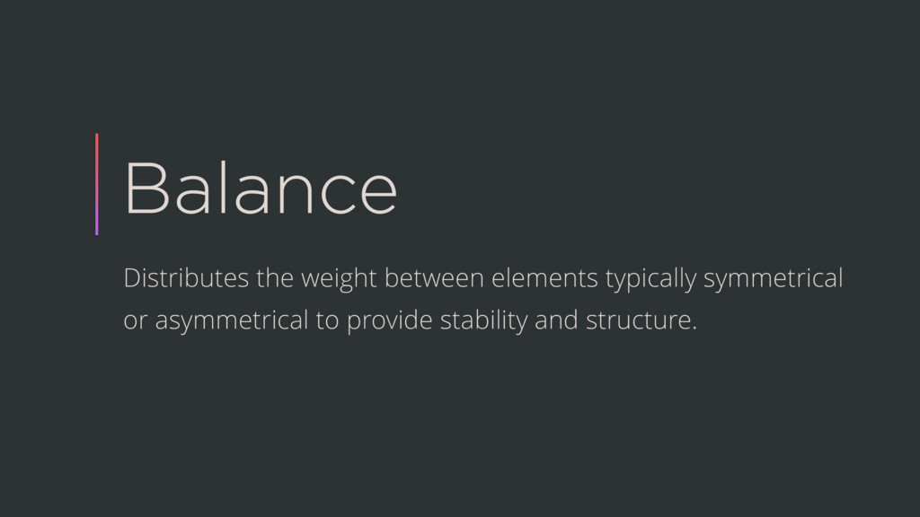 Balance Distributes the weight between elements...