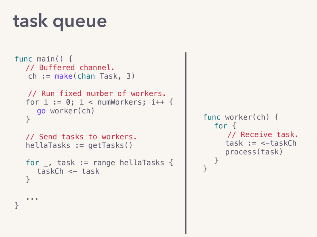task queue func worker(ch) { for {