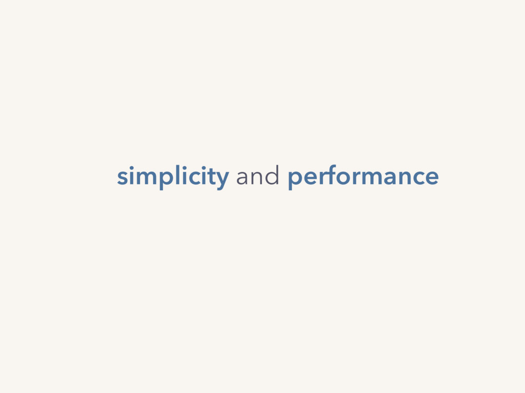 simplicity and performance