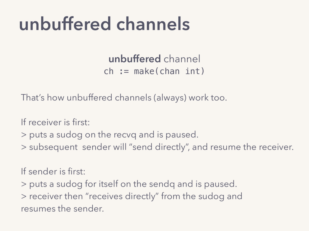 unbuffered channels unbuffered channel ch := ma...